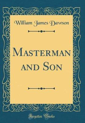 Masterman and Son (Classic Reprint)