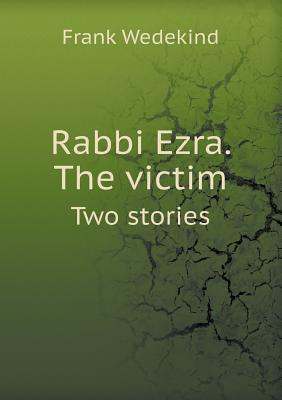 Rabbi Ezra. the Vict...