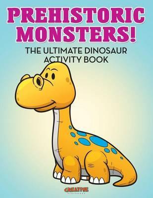Prehistoric Monsters...