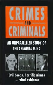 CRIMES AND CRIMINALS AN UNPARALLED STUDY OF THE CRIMINAL MIND