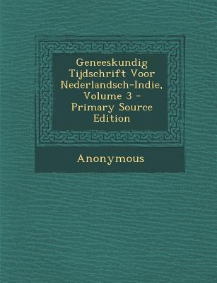 Geneeskundig Tijdschrift Voor Nederlandsch-Indie, Volume 3