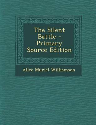 The Silent Battle - Primary Source Edition
