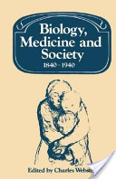 Biology, Medicine and Society 1840-1940