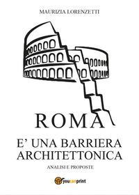 Roma è una barriera architettonica. Analisi e proposte