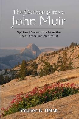 The Contemplative John Muir