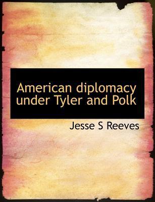 American diplomacy under Tyler and Polk