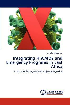 Integrating HIV/AIDS and Emergency Programs in East Africa