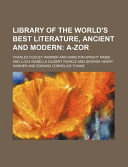 Library of the World's Best Literature, Ancient and Modern; A-Zor