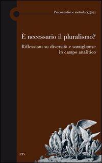 È necessario il pluralismo? Riflessioni su diversità e somiglianze in campo analitico