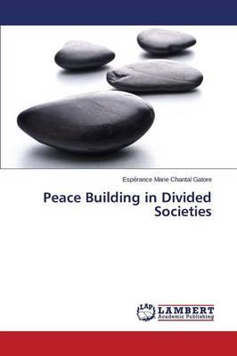 Peace Building in Divided Societies