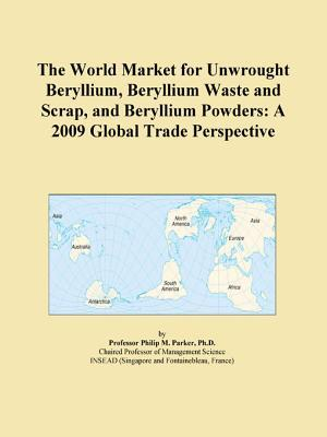 The World Market for Unwrought Beryllium, Beryllium Waste and Scrap, and Beryllium Powders