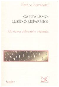 Capitalismo: lusso o risparmio?