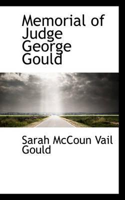 Memorial of Judge George Gould