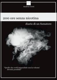 200 ore senza nicotina. Diario di un fumatore