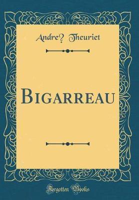Bigarreau (Classic Reprint)
