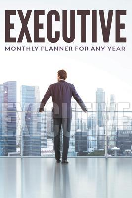 Executive Monthly Planner For Any Year