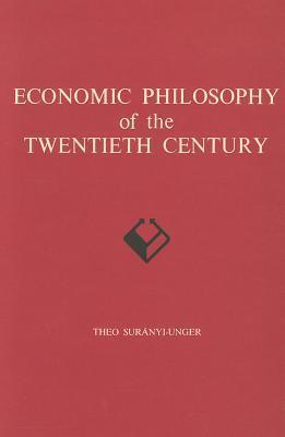 Economic Philosophy of the Twentieth Century