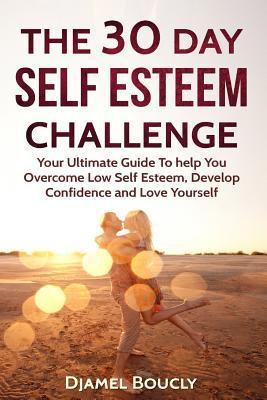 The 30 Day Self Esteem Challenge