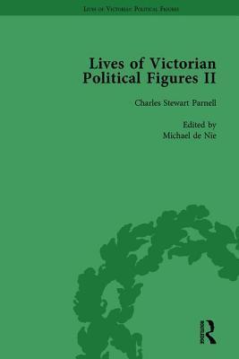 Lives of Victorian Political Figures, Part II, Volume 2