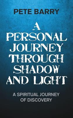 A Personal Journey Through Shadow and Light