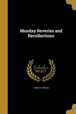 MONDAY REVERIES & RECOLLECTION