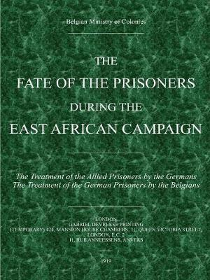 The Fate of the Prisoners during the East Africa Campaign