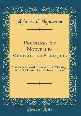 Premières Et Nouvelles Méditations Poétiques