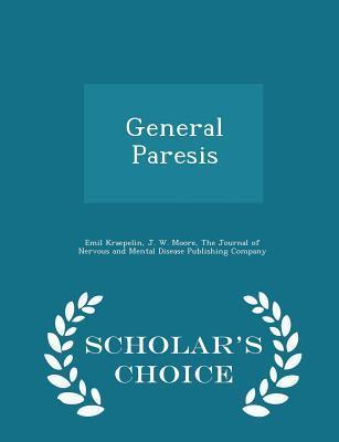 General Paresis - Scholar's Choice Edition
