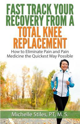 Fast Track Your Recovery from a Total Knee Replacement