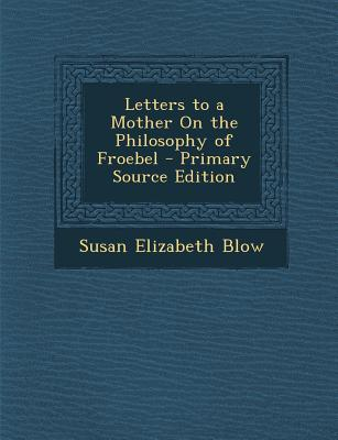 Letters to a Mother on the Philosophy of Froebel