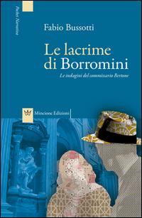Le lacrime di Borromini. Le indagini del commissario Bertone