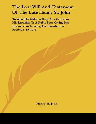 The Last Will And Testament Of The Late Henry St. John