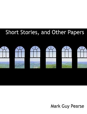 Short Stories, and Other Papers