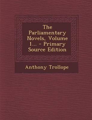 The Parliamentary Novels, Volume 1