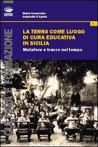 La terra come luogo di cura educativa in Sicilia. Metafore e tracce nel tempo