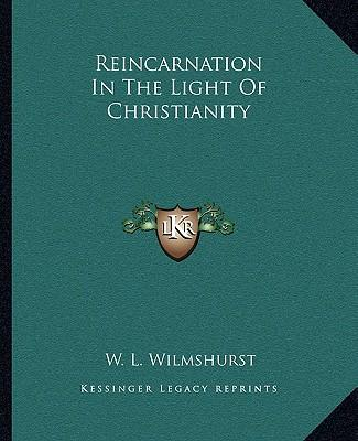 Reincarnation in the Light of Christianity