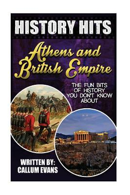 The Fun Bits of History You Don't Know About Athens and British Empire
