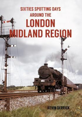 Sixties Spotting Days Around the London Midland Region