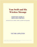 Tom Swift and His Wireless Message (Webster's Korean Thesaurus Edition)