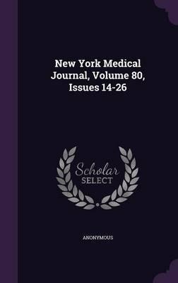 New York Medical Journal, Volume 80, Issues 14-26