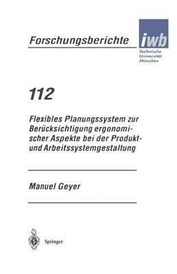 Flexibles Planungssystem Zur Berücksichtigung Ergonomischer Aspekte Bei Der Produkt- Und Arbeitssystemgestaltung