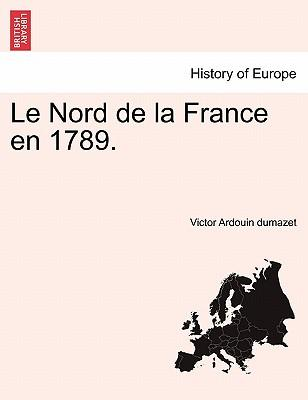 Le Nord de la France en 1789.