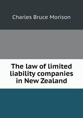 The Law of Limited Liability Companies in New Zealand
