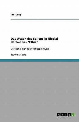 """Das Wesen des Sollens in Nicolai Hartmanns """"Ethik"""""""