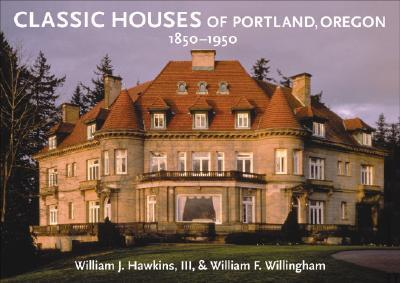 Classic Houses Of Portland, Oregon, 1850-1950