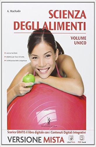 Scienza degli alimenti. Vol. unico. Per le Scuole superiori. Con e-book. Con espansione online