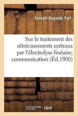 Sur Le Traitement Des R tr cissements Ur traux Par l' lectrolyse Lin aire, Communication