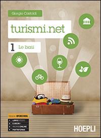 Turismi.net. Con e-book. Con espansione online. Per gli Ist. tecnici e professionali