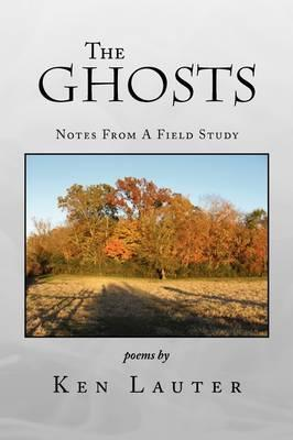 The Ghosts - Notes from a Field Study