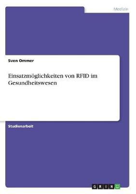 Einsatzmöglichkeiten von RFID im Gesundheitswesen